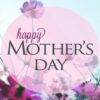 Mother's Day   5-9-2021